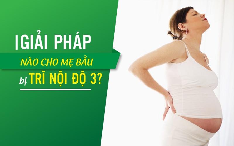 giai-phap-nao-cho-me-bau-bi-tri-do-3