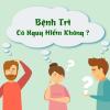 benh-tri-co-nguy-hiem-khong