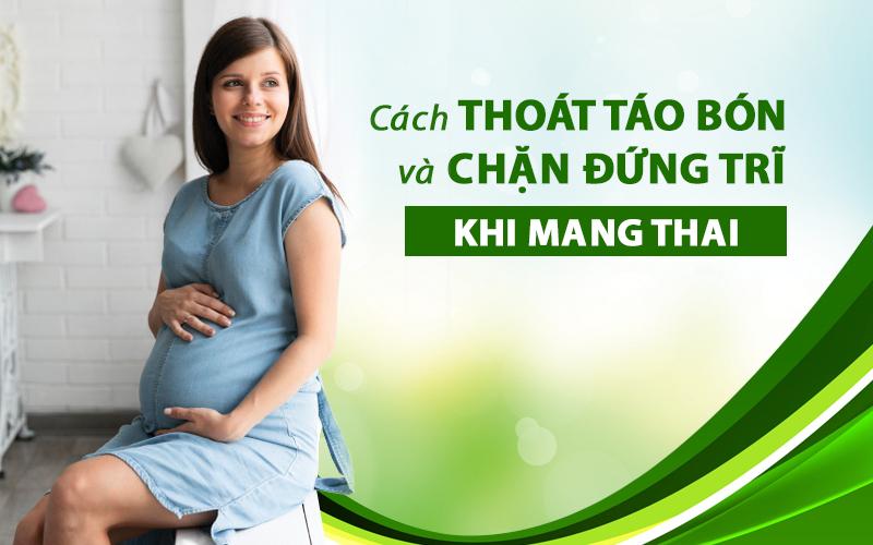 cach-thoat-tao-bon-va-chan-dung-benh-tri-trong-thoi-ky-mang-thai